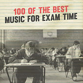 100 of the Best Music for Exam Time by Various Artists