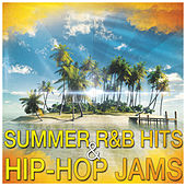 Summer R&B Hits & Hip-Hop Jams by Various Artists
