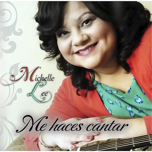Me Haces Cantar by Michelle Lee