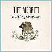 Traveling Companion by Tift Merritt