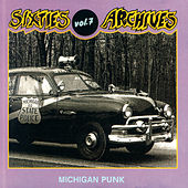 Sixties Archives, Vol. 7: Michigan Punk by Various Artists