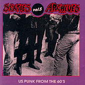 Sixties Archives, Vol. 5: U.S. Punk from the 60's by Various Artists