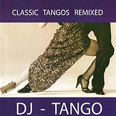 Classic Tangos Remixed by Various Artists