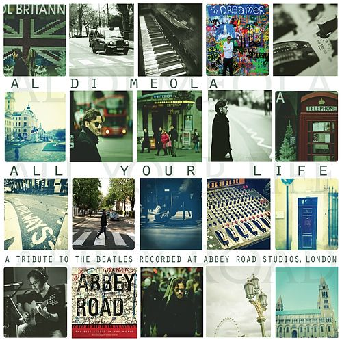 All Your Life (A Tribute To The Beatles) von Al DiMeola