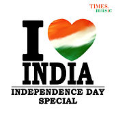 I Love India - Independence Day Special by Various Artists