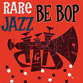Rare Bebop Jazz by Various Artists