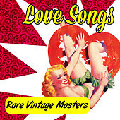Love Songs - Rare Vintage Masters by Various Artists