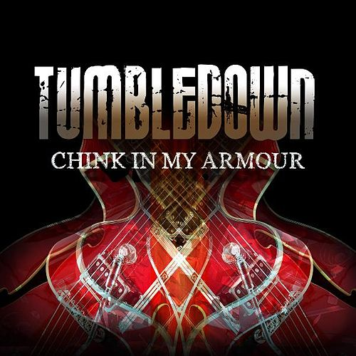 Chink in My Armour by Mike Herrera's Tumbledown