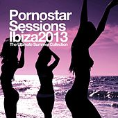 Pornostar Ibiza Session 2013 by Various Artists