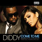 Come To Me Remix (Featuring Nicole Scherzinger, Yung Joc, Young by Puff Daddy