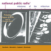 NPR Milestones of the Millennium:  Preludes, Fugues and Riffs: Jazz in Classical Music by Various Artists