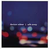 Safe Away/Are You A Sleeper? Ep + Live W/Saxon Shore + Bonus Tracks by Denison Witmer