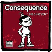 Callin' Me (Explicit Version) by Consequence