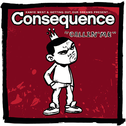 Callin' Me (Clean Version) by Consequence