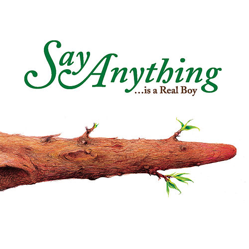 ...Is A Real Boy by Say Anything