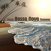 Fresh Bossa Nova Summer (Brazilian Music On The Beach) by Various Artists