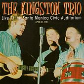 Live At the Santa Monica Civic Auditorium by The Kingston Trio