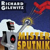 Mister Sputnik by Richard Gilewitz
