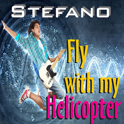 Fly With My Helicopter by Stefano