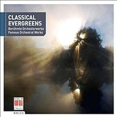 Classical Evergreens (Famous Orchestral Works) by Various Artists