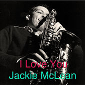 I Love You by Jackie McLean