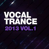 Vocal Trance 2013 Vol.1 - EP by Various Artists