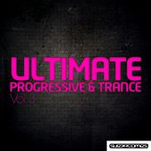 Ultimate Progressive & Trance - Volume Three - EP by Various Artists