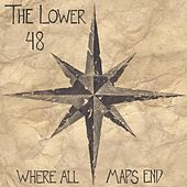 Where All Maps End (Singles) by The Lower 48