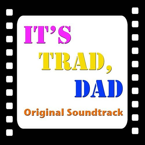 It's Trad, Dad (Original Soundtrack) by Various Artists