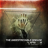 The Undestroyable Disease Vol. II by Various Artists