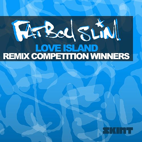 Love Island (Remix Competition Winners) by Fatboy Slim