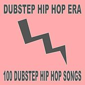 Dubstep Hip Hop Era - 80 Dubstep Hip Hop Songs by Various Artists