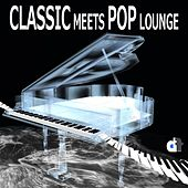 Classic Meets Pop Lounge by Various Artists