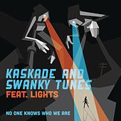 No One Knows Who We Are (Feat. Lights) by Kaskade