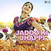Jadoo Ki Jhappi and Other Karaari Hits! by Various Artists