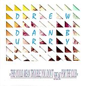This Could Mean Trouble, You Don't Speak for the Club by Drew Danburry