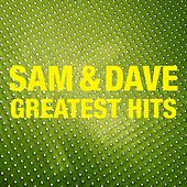Sam & Dave Greatest Hits by Sam and Dave