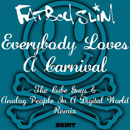 Everybody Loves a Carnival (The Cube Guys & Analog People in a Digital World Remix) by Fatboy Slim