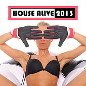 House Alive 2013 by Various Artists