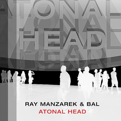 Atonal Head by Ray Manzarek