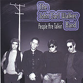People Are Talkin' by The John Earl Walker Band