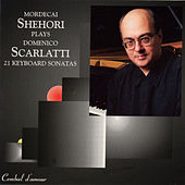 Mordecai Shehori Plays 21 Keyboard Sonatas by Domenico Scarlatti by Mordecai Shehori