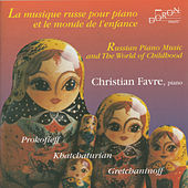 Russian Piano Music and The World of Childhood by Christian Favre