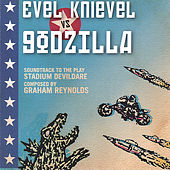 Evel Knievel Vs. Godzilla by Graham Reynolds