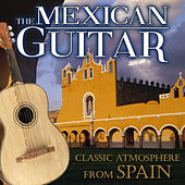 The Mexican Guitar. Classic Atmosphere from Spain by Various Artists