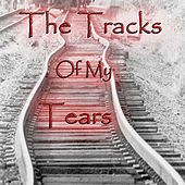 The Tracks of My Tears by Various Artists