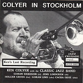 Ken Colyer in Stockholm - Ken's Last Recording by Ken Colyer