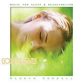 Music for Sleep & Rejuvination - Golden Slumbers by Medwyn Goodall