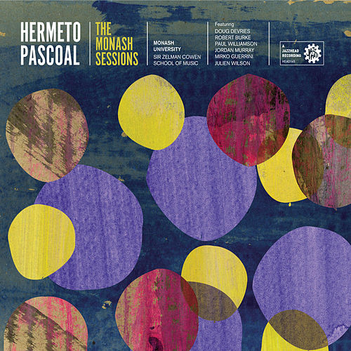 The Monash Sessions by Hermeto Pascoal