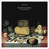 Nourishments by Mark Dresser Quintet